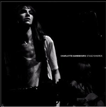 Charlotte Gainsbourg 'Stage Whisper'